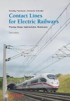 Contact Lines for Electrical Railways Planning - Design - Implementation - Maintenance by Friedrich Kiessling, Rainer Puschmann, Axel Schmieder, Egid Schneider