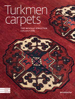 CENTRAL ASIAN TEXTILE ART Turkmen Carpets: The Neville Kingston Collection by Elena Tsareva