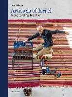 Artisans of Israel Transcending Tradition by Lynn Holstein