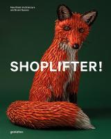 Shoplifter! New Retail Architecture and Brand Spaces by Gestalten