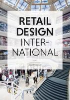 Retail Design International: Components, Spaces, Buildings, Pop-Ups by Jons Messedat
