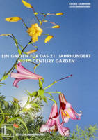 A 21st Century Garden by Georg Grabherr, Traudl Grabherr, Lois Lammerhuber