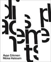 Ayse Erkmen & Mona Hatoum Displacements by Mona Hatoum, Ayse Erkmen
