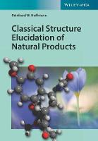 Classical Methods in Structure Elucidation of Natural Products by R.W. Hoffmann