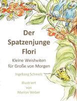 Der Spatzenjunge Flori by Ingeborg Schmelz