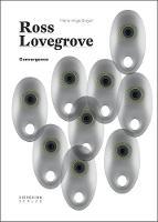 Convergence: Ross Lovegrove by Ross Lovegrove, Marie-Ange Brayer