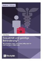 Sexualitat Und Geistige Behinderung? Selbstbestimmung Und Sexualpadagogische Intervention Im Wohnheim by Astrid Niehues
