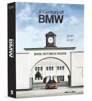 100 Years Bayerische Motoren Werke A Company Since 1916 by Manfred Grunert, Florian Triebel