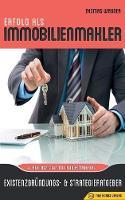 Erfolg ALS Immobilienmakler Existenzgrundungs- & Strategieratgeber (4. Auflage Mit Bonusmaterial) by Thomas Wagner