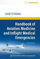 Handbook of Aviation Medicine and Inflight Medical Emergencies by Jurgen Graf