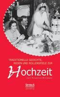 Traditionelle Gedichte, Reden Und Rollenspiele Zur Hochzeit by Carl Friedrich Wittmann