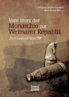 Vom Sturz Der Monarchie Zur Weimarer Republik by Hermann Muller-Franken
