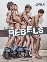 Bel Ami Rebels by Joan Crisol