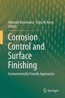 Corrosion Control and Surface Finishing Environmentally Friendly Approaches by Hideyuki Kanematsu