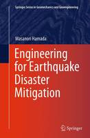 Engineering for Earthquake Disaster Mitigation by Masanori Hamada