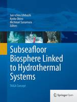 Subseafloor Biosphere Linked to Hydrothermal Systems TAIGA Concept by Jun-Ichiro Ishibashi
