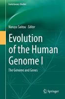 Evolution of the Human Genome I The Genome and Genes by Naruya Saitou