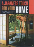 A Japanese Touch For Your Home by H. Mack Horton, Koji Yagi, Ryo Hata
