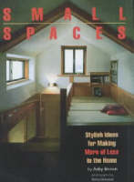 Small Spaces: Stylish Ideas For Making More Of Less In The Home by Azby Brown, Yoshio Shiratori