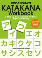 Kodansha's Katakana Workbook: A Step-by-step Approach To Basic Japanese Writing by Anne Matsumoto Stewart