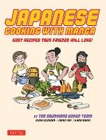 Japanese Cooking with Manga The Gourmand Gohan Cookbook - 59 Easy Recipes Your Friends will Love! by Alexis Aldeguer, Maiko San, Ilaria Mauro