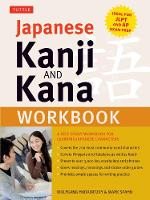 Japanese Kanji and Kana Workbook A Self-Study Workbook for Learning Japanese Characters by Wolfgang Hadamitzky, Mark Spahn