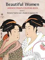 Beautiful Women Japanese Prints Coloring Book Women's Fashion and Lifestyle in Japanese Art by Noor Azlina Yunus