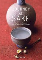 Journey of Sake The Basic Knowledge and Behind-the-Scene Stories by Takashi Goto