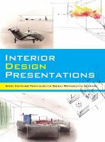 Interior Design Presentations Techniques for Quick, Professional Renderings of Interiors by Noriyoshi Hasegawa