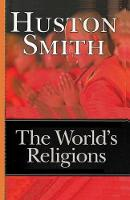 The World's Religions by Huston Smith, Sam Sloan