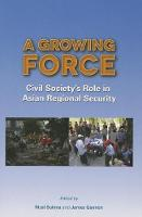 A Growing Force Civil Society's Role in Asian Regional Security by Rizal Sukma