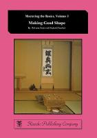 Making Good Shape by Rob (Kiseido Publishing Company) Van Zeijst