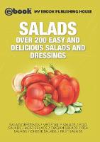 Salads Over 200 Easy and Delicious Salads and Dressings by My Ebook Publishing House