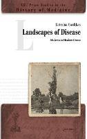Landscapes of Disease Malaria in Modern Greece by Katerina Gardikas