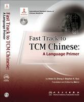 Fast Tract to TCM Chinese A Language Primer by Helen Q. Zhang, Stephen X. Gua