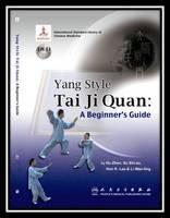 Yang Style Tai Ji Quan A Beginner's Guide by Hu Zhen