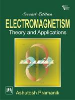 Electromagnetism Theory and Applications by Ashutosh Pramanik