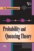 Probability and Queueing Theory by S. Palaniammal