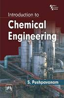 Introduction to Chemical Engineering by S. Pushpavanam