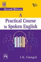 A Practical Course In Spoken English by J. K. Gangal