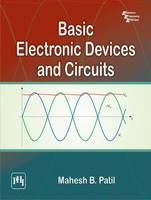 Basic Electronic Devices and Circuits by Mahesh B. Patil