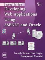 Developing Web Applications Using ASP.NET and Oracle by Kumar Das Gupta Pranab, Ramprosad Mondal