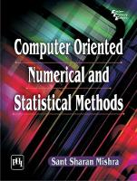 Computer Oriented Numerical and Statistical Methods by Sant Sharan Mishra