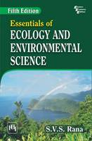 Essentials of Ecology and Environmental Science by S. V. S. Rana