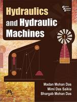 Hydraulics and Hydraulic Machines by Bhargab Mohan Das