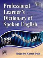 Professional Learner's Dictionary of Spoken English by Rajendra Kumar Dash