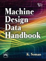 Machine Design Data Handbook by K. Soman