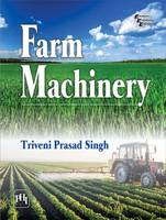 Farm Machinery by Triveni Prasad Singh