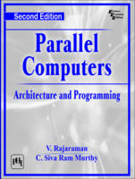 Parallel Computers Architecture and Programming by V. Rajaraman, C. Siva Ram Murthy