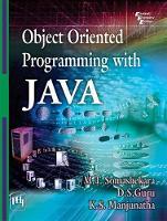 Object Oriented Programming with Java by M.T. Somashekara, D.S. Guru, K.S. Manjunatha